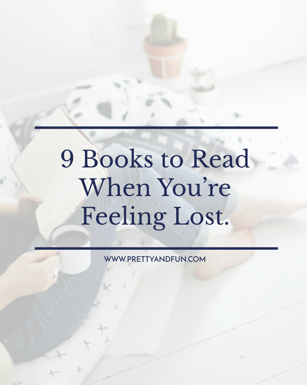 9 Books to Read When You're Feeling Lost