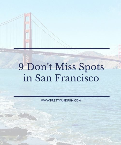 9 Must See San Francisco Spots For Visitors.